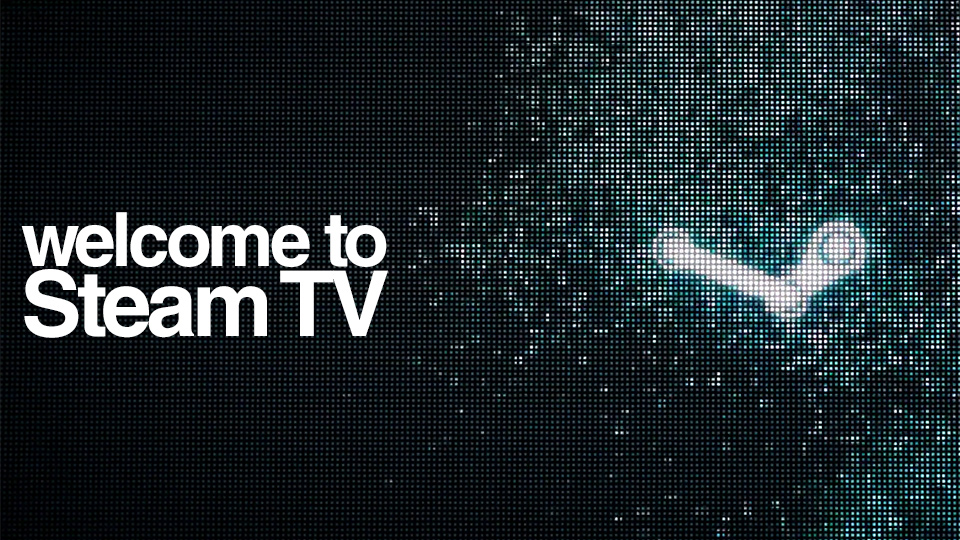 Valve has launched a SteamTV